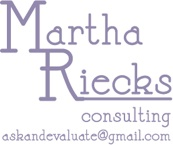 Martha Riecks Consulting - askandevaluate@gmail.com